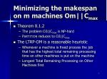 minimizing the makespan on m machines om c max