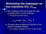 minimizing the makespan on two machines o2 c max