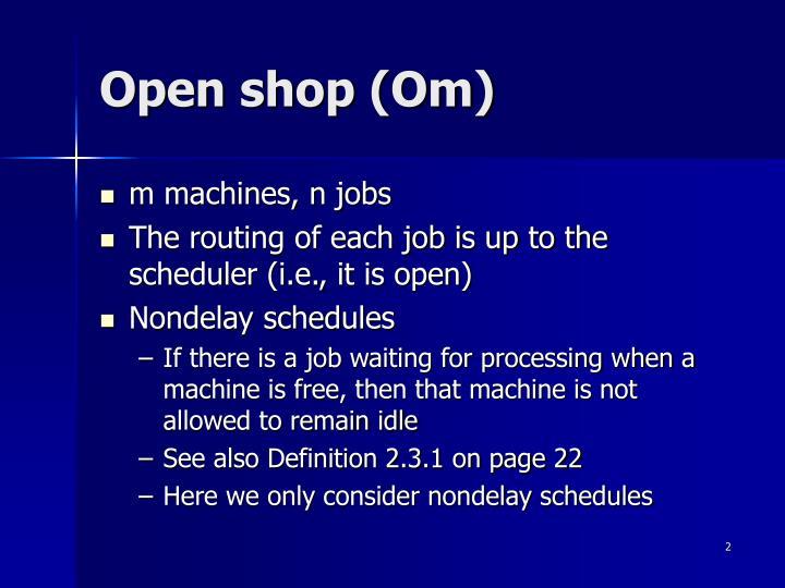Open shop (Om)