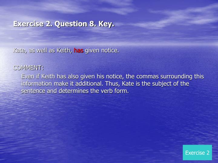 Exercise 2. Question 8. Key.