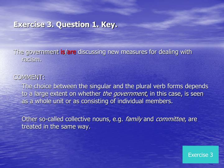 Exercise 3. Question 1. Key.