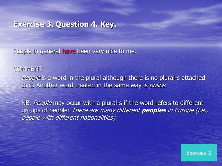 Exercise 3. Question 4. Key.