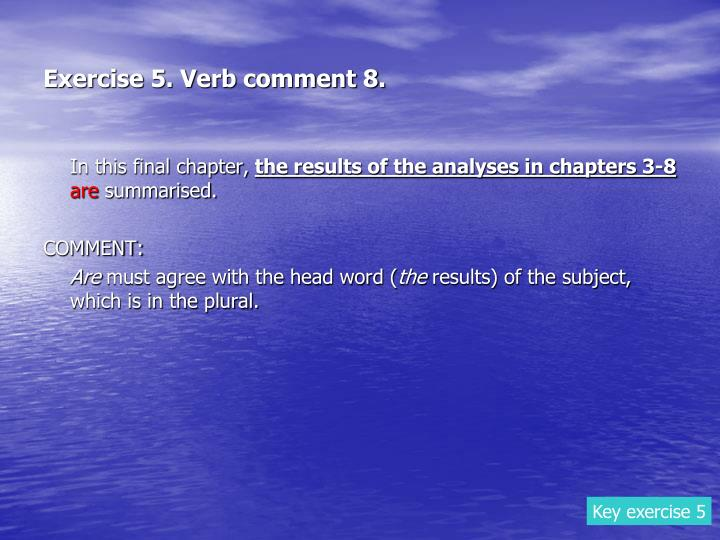 Exercise 5. Verb comment 8.