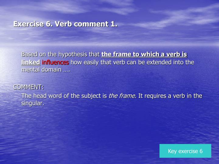 Exercise 6. Verb comment 1.