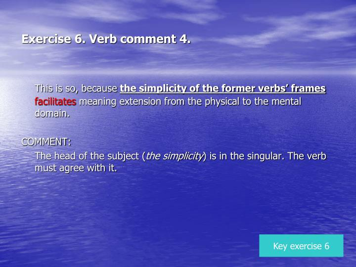 Exercise 6. Verb comment 4.