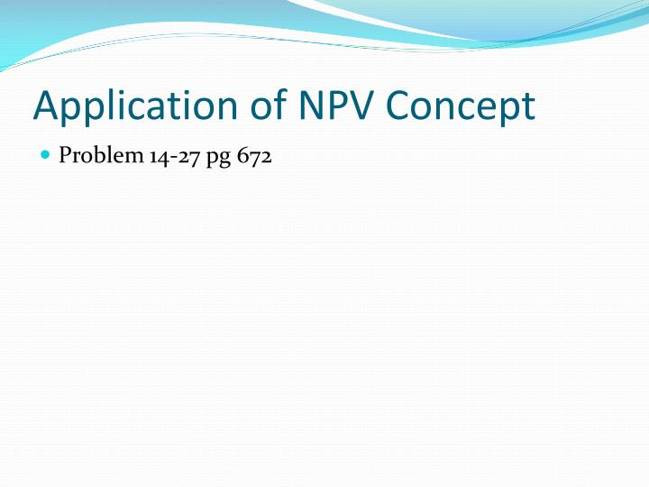 Application of NPV Concept