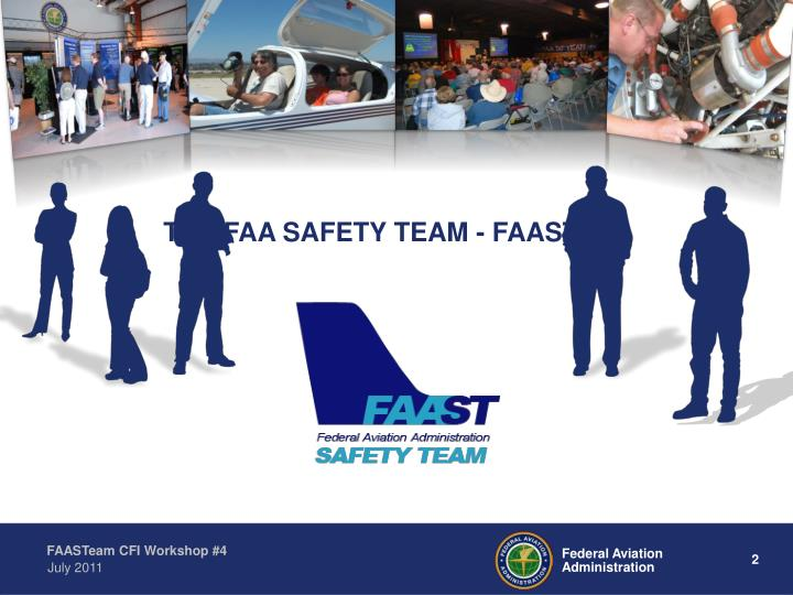 THE FAA SAFETY TEAM - FAASTeam