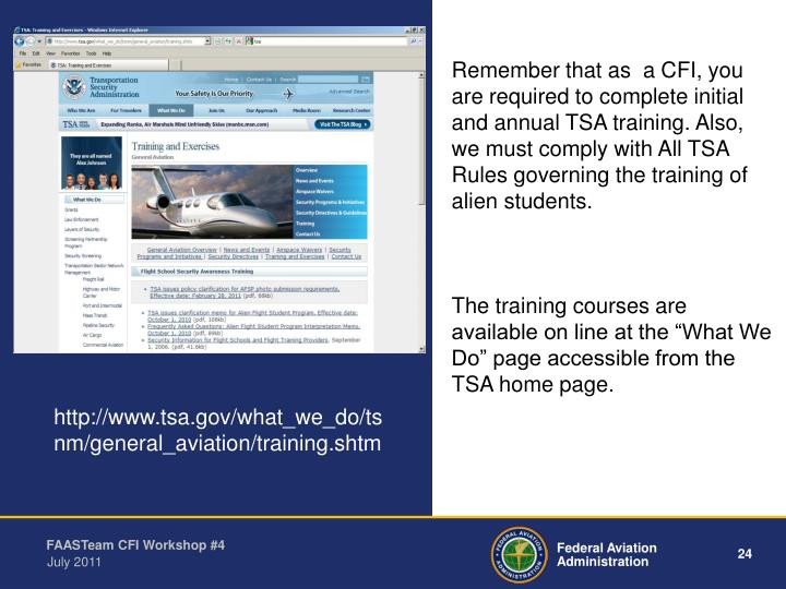 Remember that as  a CFI, you are required to complete initial and annual TSA training. Also,