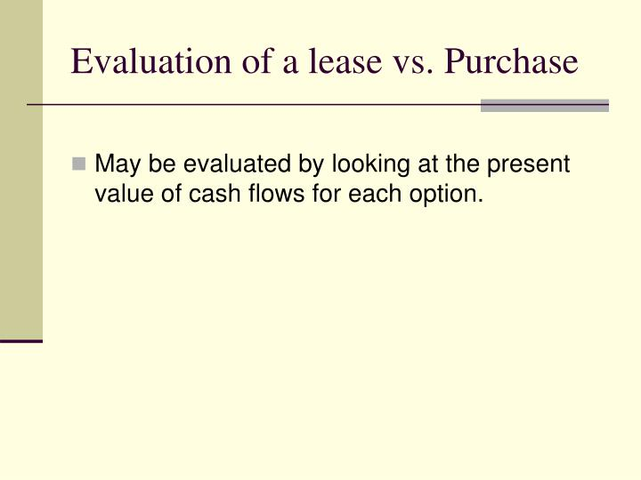 Evaluation of a lease vs. Purchase