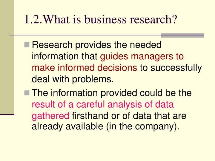 1.2.What is business research?