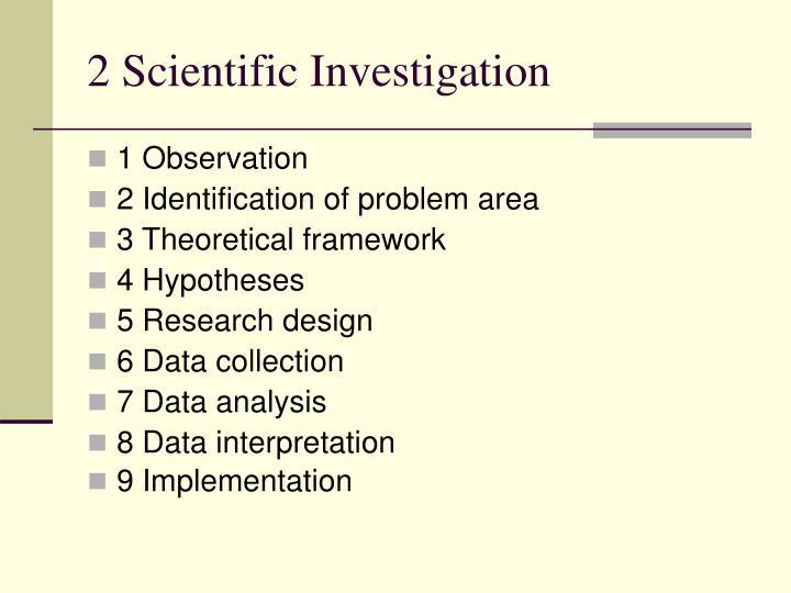 2 Scientific Investigation