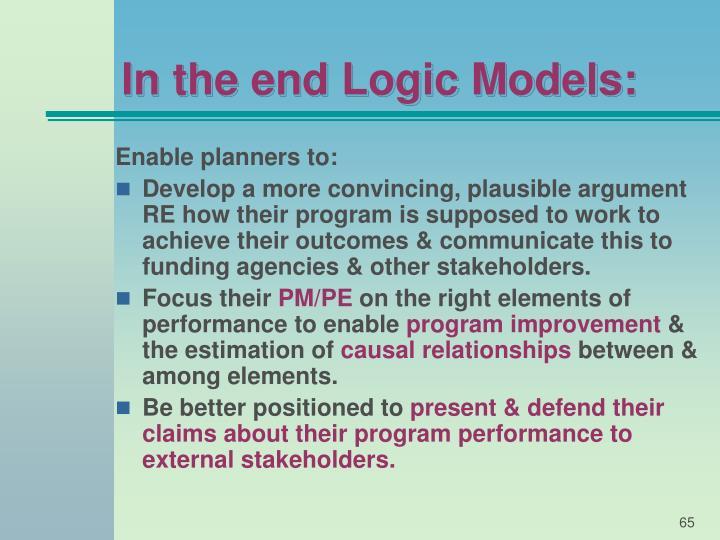 In the end Logic Models:
