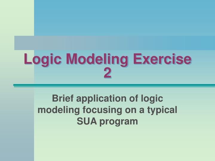 Logic Modeling Exercise 2