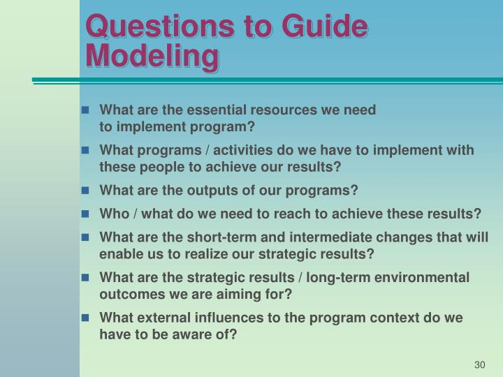Questions to Guide Modeling