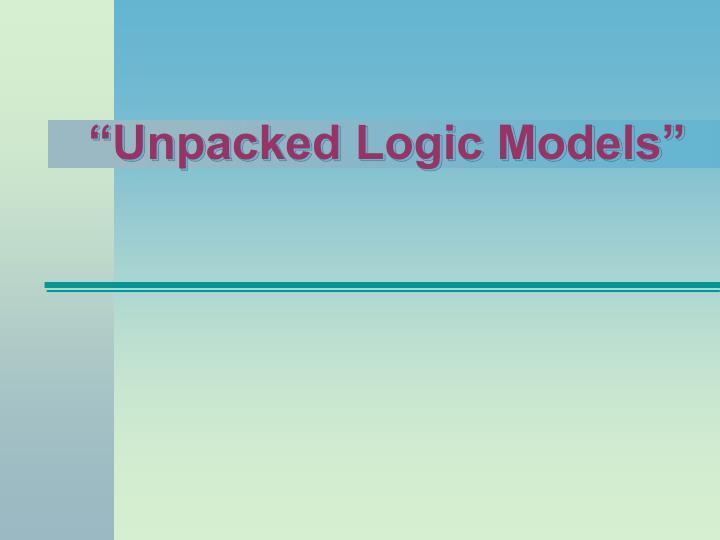 """""""Unpacked Logic Models"""""""