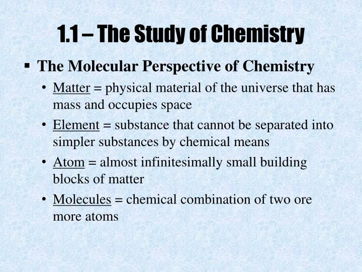1.1 – The Study of Chemistry