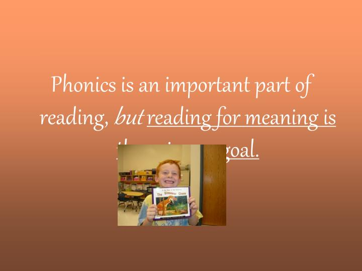 Phonics is an important part of reading,
