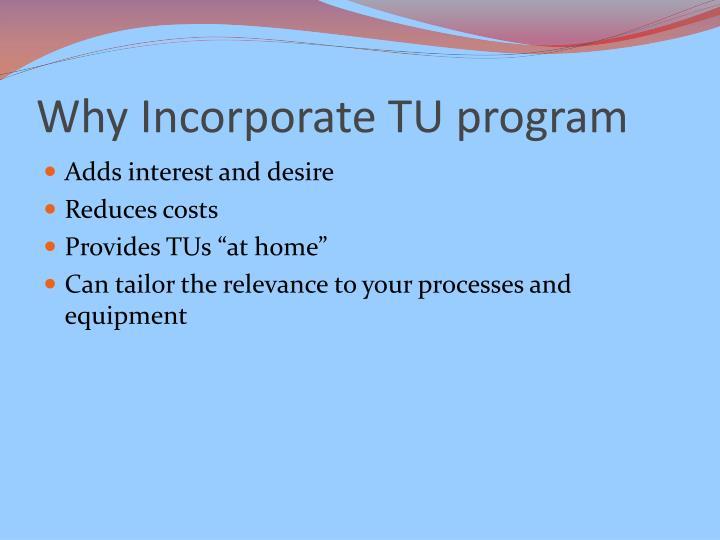 Why Incorporate TU program