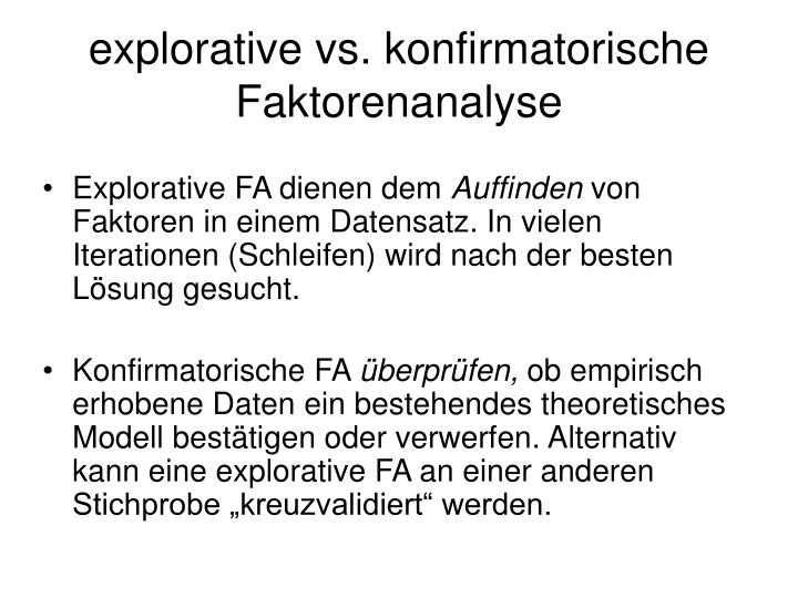 explorative vs. konfirmatorische Faktorenanalyse