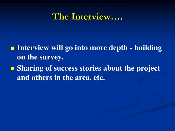 The Interview….