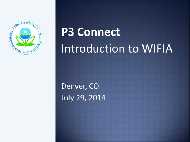 p3 connect introduction to wifia denver co july 29 2014