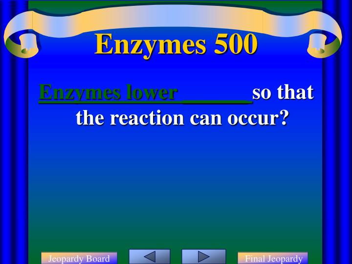Enzymes lower ______