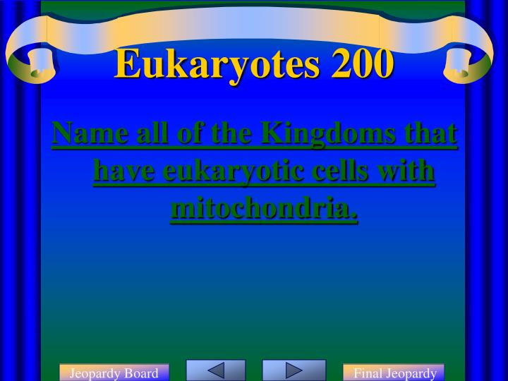 Name all of the Kingdoms that have eukaryotic cells with mitochondria.
