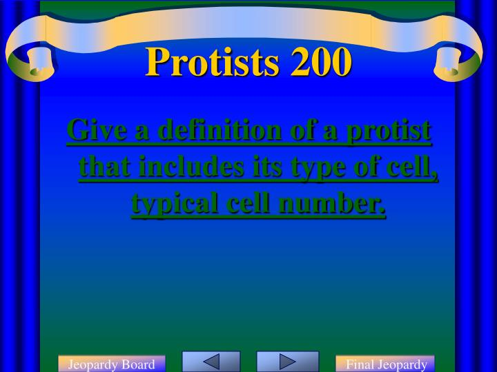 Give a definition of a protist that includes its type of cell, typical cell number.