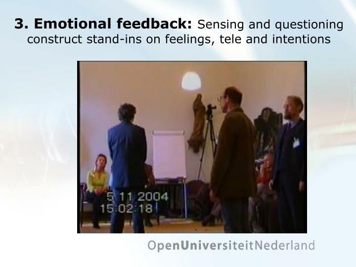3. Emotional feedback: