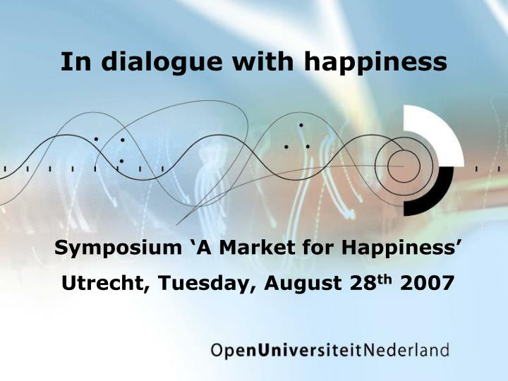 In dialogue with happiness