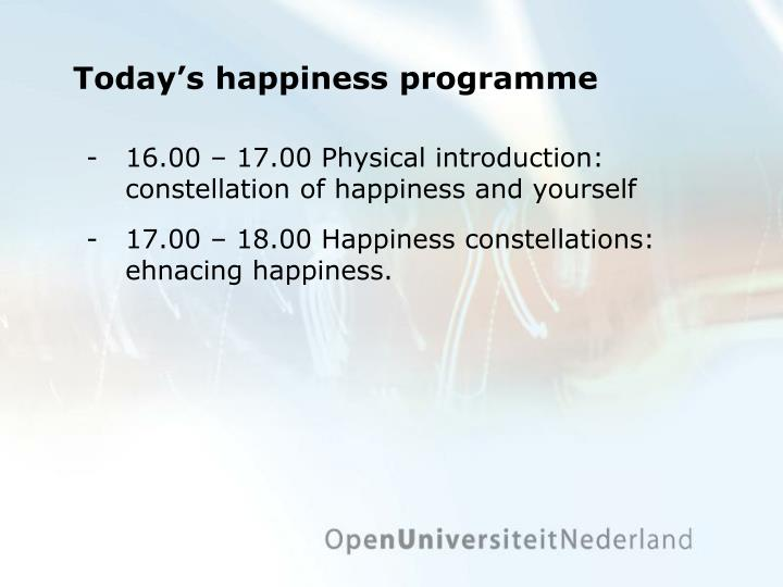 Today's happiness programme