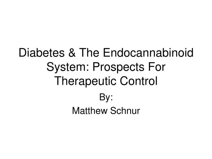 Diabetes the endocannabinoid system prospects for therapeutic control