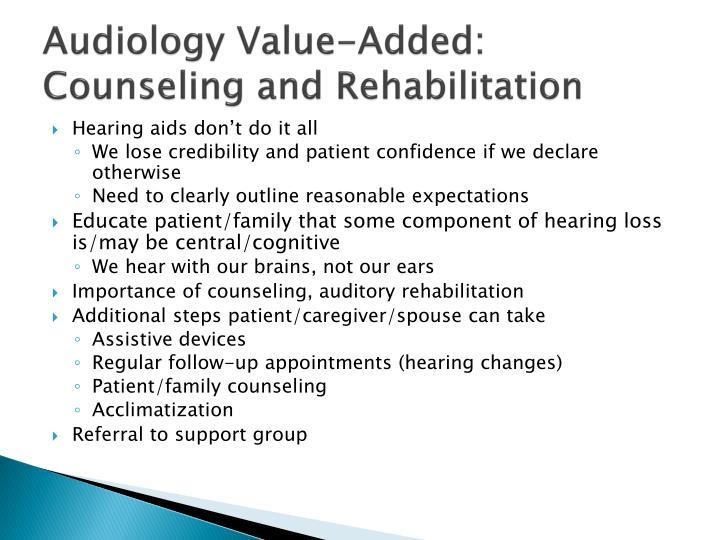 Audiology Value-Added: Counseling and Rehabilitation