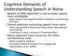 cognitive demands of understanding speech in noise