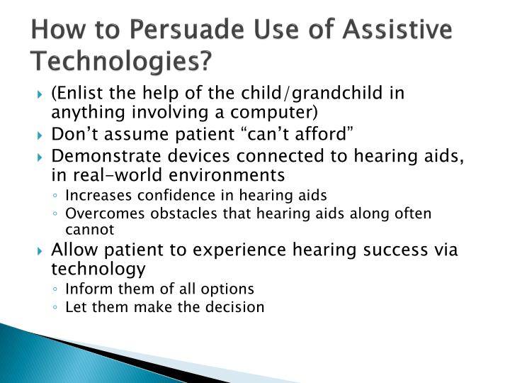 How to Persuade Use of Assistive Technologies?