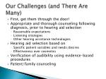 our challenges and there are many