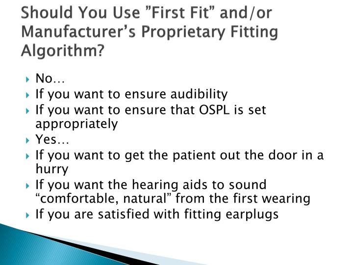 "Should You Use ""First Fit"" and/or Manufacturer's Proprietary Fitting Algorithm?"