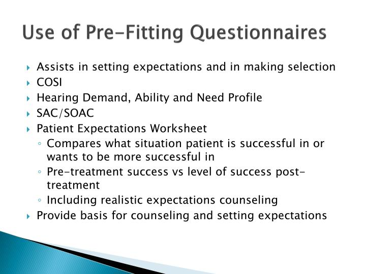 Use of Pre-Fitting Questionnaires