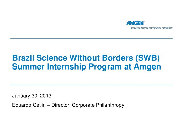 brazil science without borders swb summer internship program at amgen