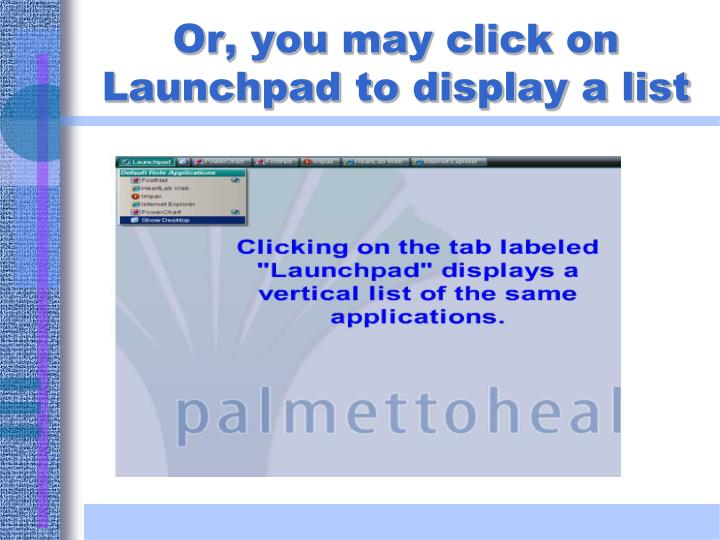 Or, you may click on Launchpad to display a list
