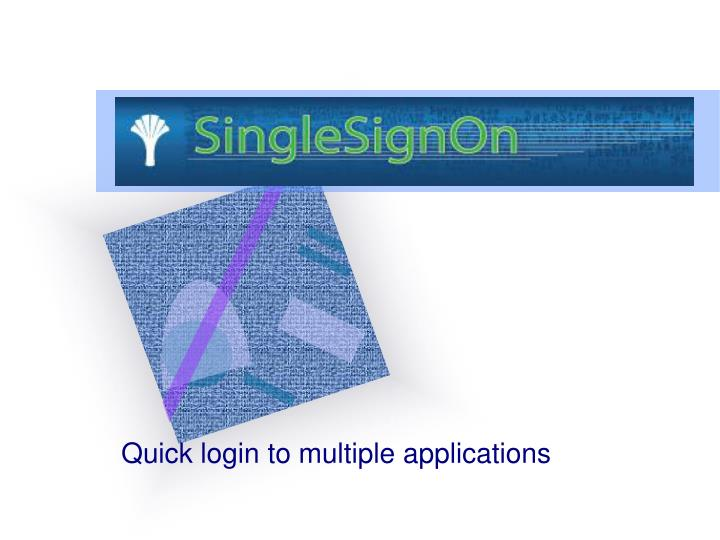 quick login to multiple applications