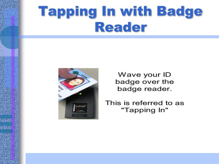 Tapping In with Badge Reader
