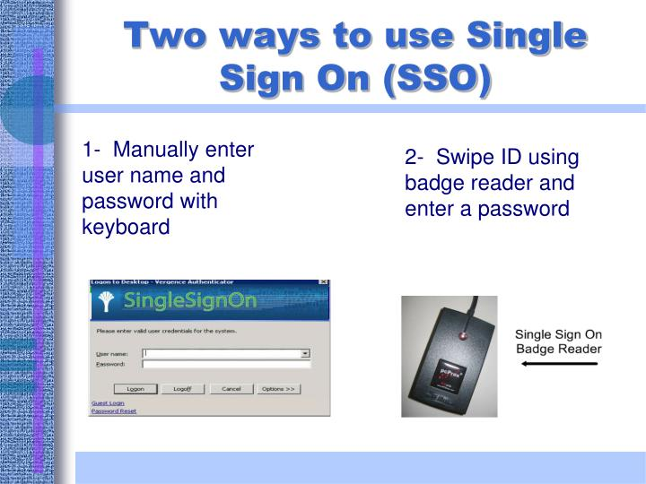 1-  Manually enter user name and password with keyboard