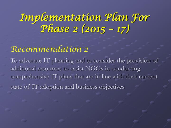 Implementation Plan For Phase 2 (2015 – 17)