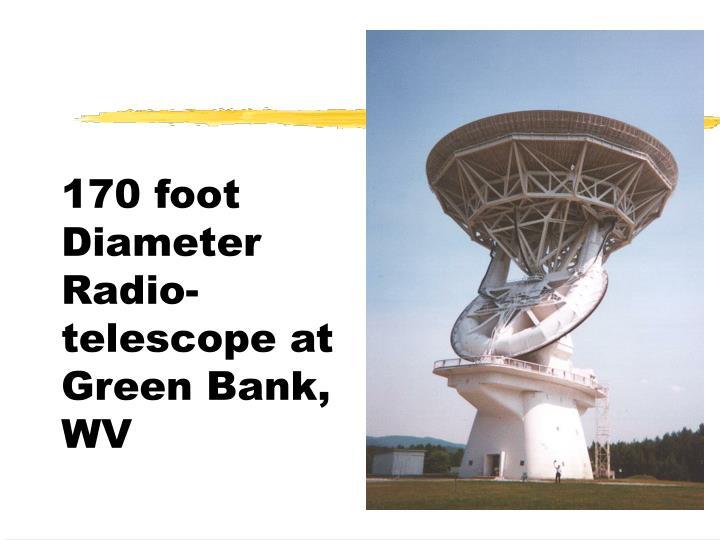 170 foot Diameter Radio-telescope at Green Bank, WV