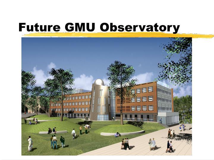 Future GMU Observatory