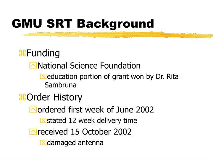 GMU SRT Background