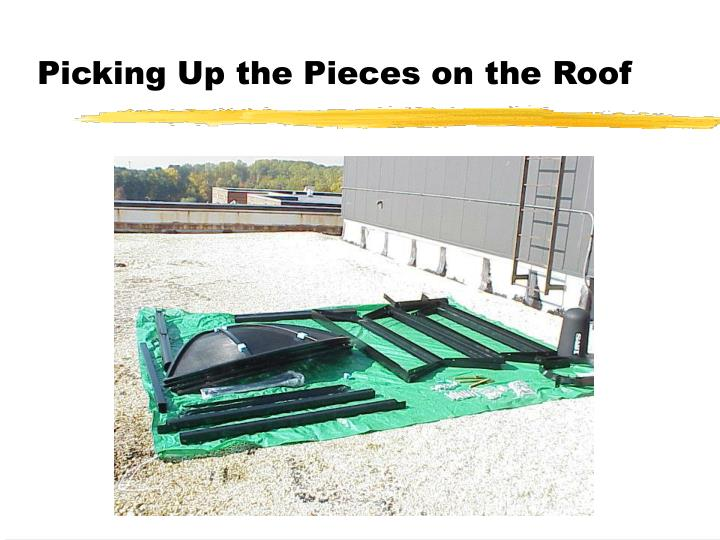 Picking Up the Pieces on the Roof