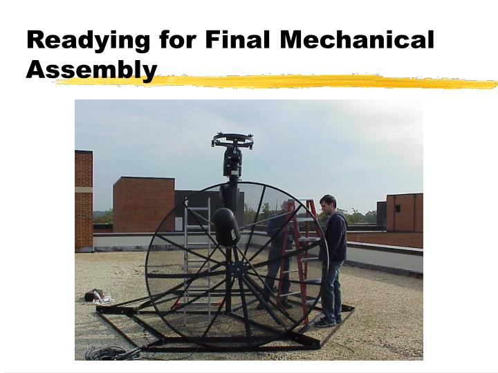 Readying for Final Mechanical Assembly