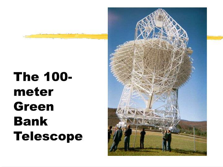 The 100-meter Green Bank Telescope